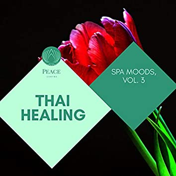 Thai Healing - Spa Moods, Vol. 3