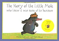 The Story of the Little Mole Who Knew It Was None of His Business: Sound Edition by Werner Holzwarth(2012-04-01)