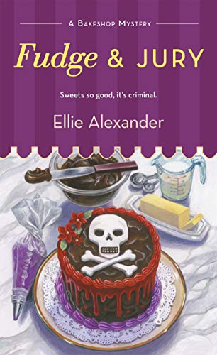 Compare Textbook Prices for Fudge and Jury A Bakeshop Mystery 5  ISBN 9781250088055 by Alexander, Ellie