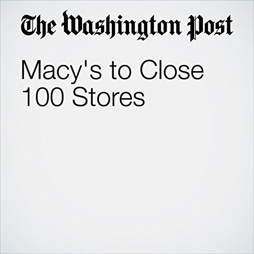 Macy's to Close 100 Stores cover art