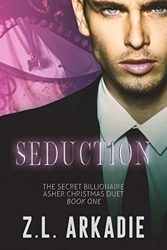Seduction: The Secret Billionaire Asher Christmas Duet, One (The Dark Christmases Book 8)