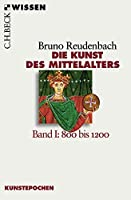 Die Kunst des Mittelalters 1: 800 bis 1200