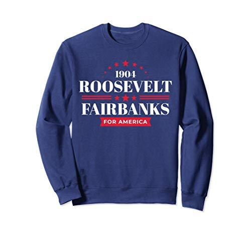Teddy Roosevelt Sweatshirt President Theodore Campaign Shirt