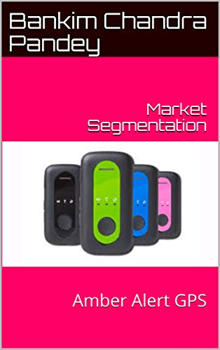 Market Segmentation: Amber Alert GPS (English Edition)