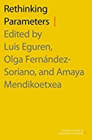 Rethinking Parameters (Oxford Studies in Comparative Syntax)