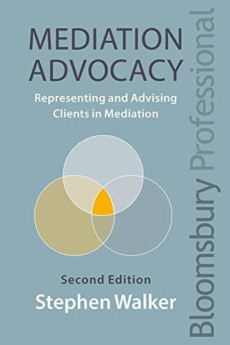Mediation Advocacy: Representing and Advising Clients in Mediation (Criminal Practice Series)