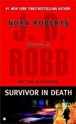 Survivor in Death by J. D. Robb(2005-08-30)