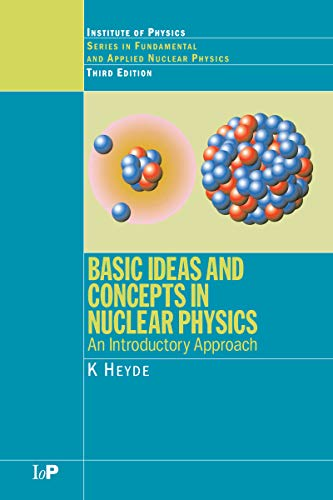 Basic Ideas and Concepts in Nuclear Physics: An Introductory Approach, Third Edition (Series in Fundamental and Applied Nuclear Physics) (English Edition)