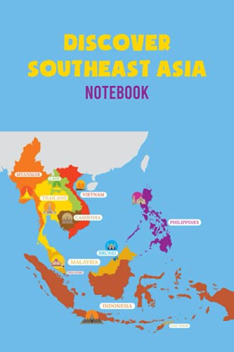 Discover Southeast Asia Notebook: Notebook Journal  Diary/ Lined - Size 6x9 Inches 100 Pages