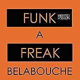 Funk A Freak (Original Mix)