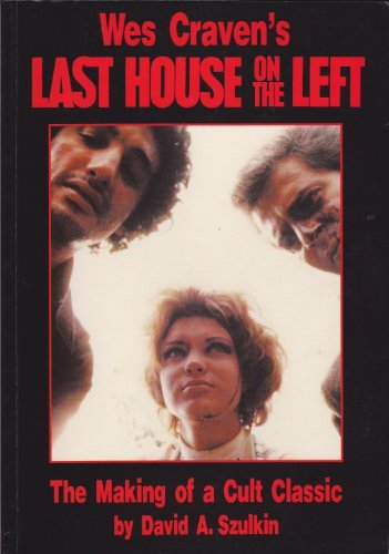 Wes Craven's Last House on the Left: The Making of a Cult Classic