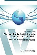 Die brasilianische Diplomatie aus historischer Sicht
