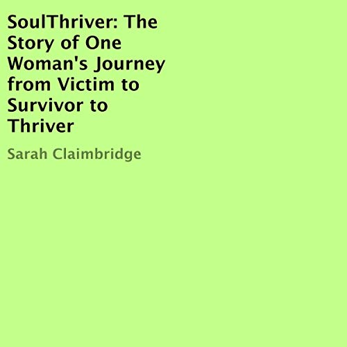 『SoulThriver: The Story of One Woman's Journey from Victim to Survivor to Thriver』のカバーアート