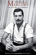 Scaricare Libri Freddie Mercury: Una Vita, Nelle Sue Parole PDF