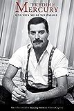 Freddie Mercury: Una Vita, Nelle Sue Parole