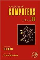 Advances in Computers (Volume 99) (Advances in Computers, Volume 99)