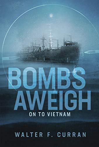 Bombs Aweigh-On to Vietnam