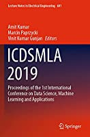 ICDSMLA 2019: Proceedings of the 1st International Conference on Data Science, Machine Learning and Applications (Lecture Notes in Electrical Engineering, 601)