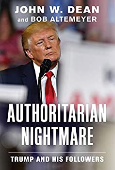 Authoritarian Nightmare  Trump and His Followers