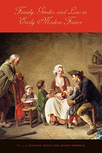 Compare Textbook Prices for Family, Gender, and Law in Early Modern France 1 Edition ISBN 9780271034720 by Desan, Suzanne,Merrick, Jeffrey