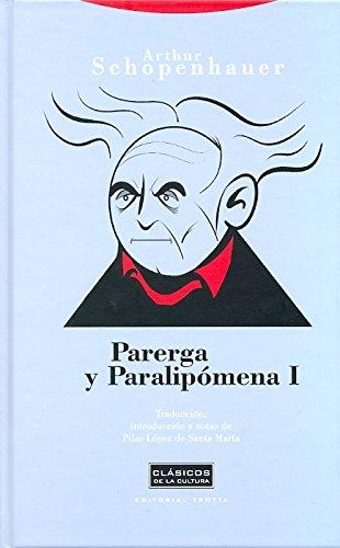 Parerga Y Paralipomema I - 2ª Edición (CLASICOS DE LA CULTURA)