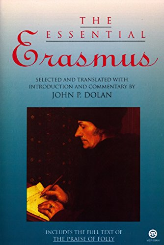 The Essential Erasmus: Includes the Full Text of The Praise of Folly (Essentials)