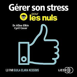 Gérer son stress pour les nuls                   Auteur(s):                                                                                                                                 Cyril Cosar,                                                                                        Allen Elkin                               Narrateur(s):                                                                                                                                 Guila Clara Kessous,                                                                                        Jean-Yves Berteloot                      Durée: 5 h et 45 min     Pas de évaluations     Au global 0,0