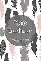 Chaos Coordinator To Do List Notebook-Daily Task Checklist Planner and Organizer- To Do List Planner-Organization Notebook