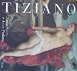 Tiziano Vecellio. Amor sacro e amor profano. Ediz. illustrata