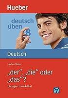 Deutsch uben: Band 8: Der, die oder das? - Ubungen zum Artikel