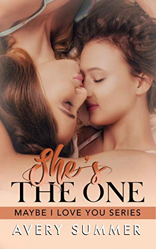 She's the One (Maybe I Love You Book 1)