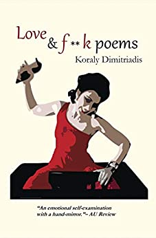Love and F--k Poems by [Koraly Dimitriadis]
