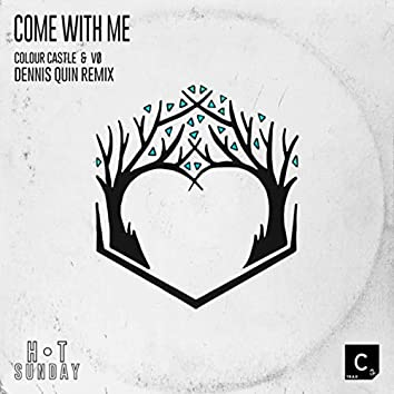 Come With Me (Dennis Quin Remix)