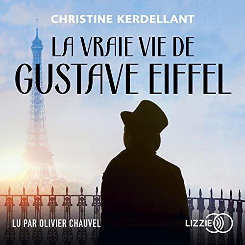 Page de couverture de La Vraie vie de Gustave Eiffel