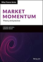 Market Momentum: Theory and Practice (The Wiley Finance Series)