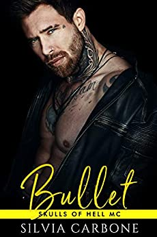 Bullet - Skulls of Hell MC Series Vol.2 - di [Silvia  Carbone, Rocchia  Design, Beatrice  Chierici]