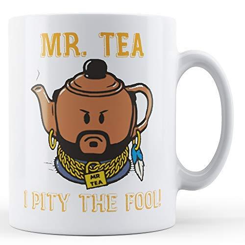 Mr T Mr Tea Pity The Fool - Printed Mug by Finger prints