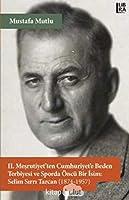 II. Mesrutiyet'ten Cumhuriyet'e Beden Terbiyesi ve Sporunda Öncü Bir Isim: Selim Sirri Tarcan (1874-1957)