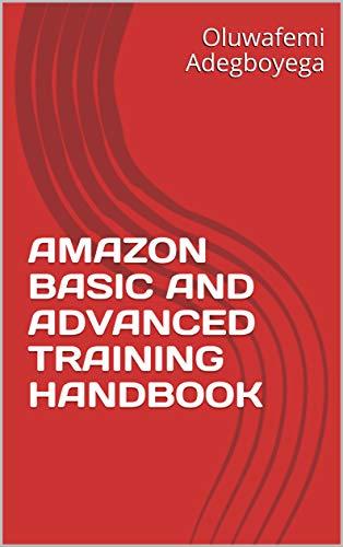 AMAZON BASIC AND ADVANCED TRAINING HANDBOOK (English Edition)