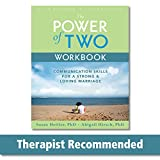 Image of The Power of Two Workbook: Communication Skills for a Strong & Loving Marriage (A New Harbinger Self-Help Workbook)