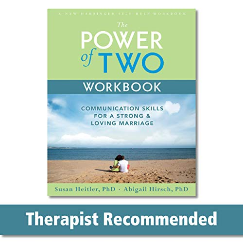 The Power of Two Workbook: Communication Skills for a Strong & Loving Marriage (A New Harbinger Self