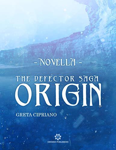 Origin - The Defector Saga: Novella di [Greta Cipriano]