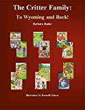 The Critter Family: To Wyoming and Back Calendar (16 Month Book Calendar/Notebook/Journal/Diary for School Year 2020-2021)