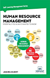 Human Resource Management Essentials You Always Wanted To Know (Self-Learning Management Series Book 9)