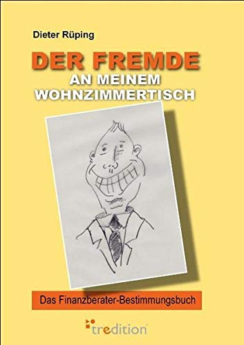 Preisvergleich Produktbild Der Fremde an meinem Wohnzimmertisch: Das Finanzberater-Bestimmungsbuch