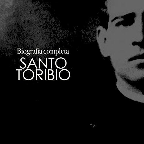 Santo Toribio: Biografía completa [Santo Toribio: Full Biography] copertina