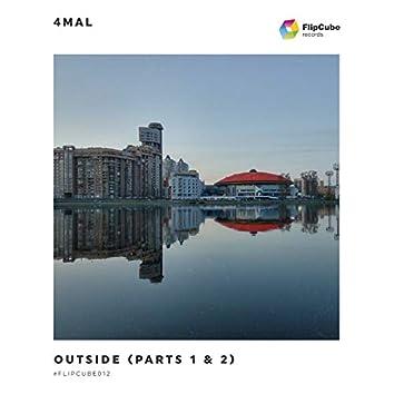 Outside (Parts 1 & 2)