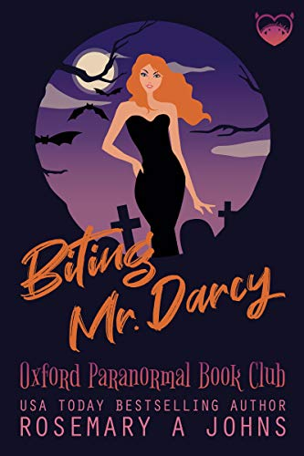 Biting Mr. Darcy: A Paranormal Chick Lit Novel: Vampire Romantic Comedy (Oxford Paranormal Book Club 1) by [Rosemary A Johns]