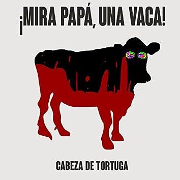 ¡Mira Papá, Una Vaca!