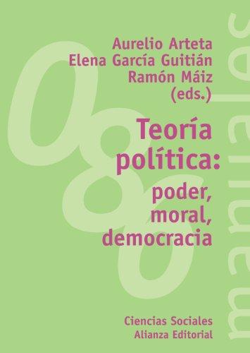 Teoría política: poder, moral, democracia (El libro universitario - Manuales)